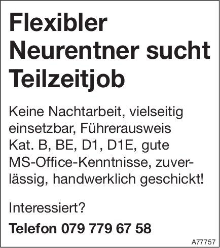 Flexibler Neurentner sucht Teilzeitjob