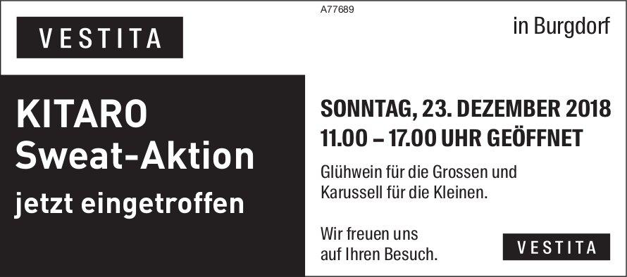VESTITA in Burgdorf - KITARO Sweat-Aktion / Sonntag, 23. Dezember geöffnet
