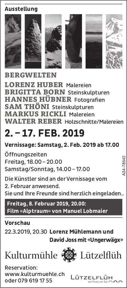 Kulturmühle Lützelflüh - Ausstellung BERGWELTEN, 2.-17. Februar