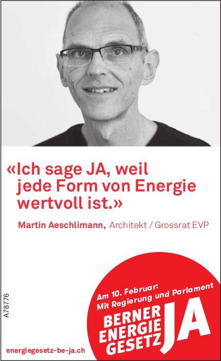 Martin Aeschlimann, Architekt / Grossrat EVP: JA zur Berner Energie Gesetz