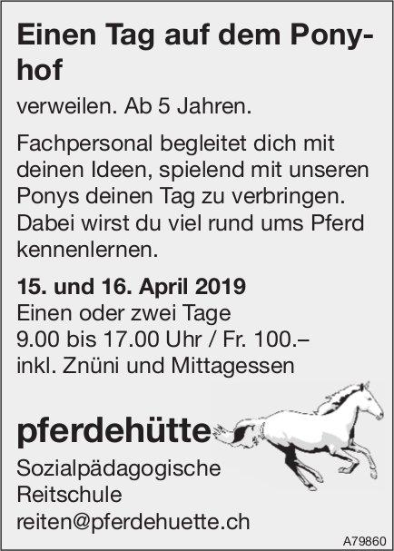 Pferdehütte, Sozialpädagogische Reitschule - Einen Tag auf dem Ponyhof verweilen, 15. und 16. April