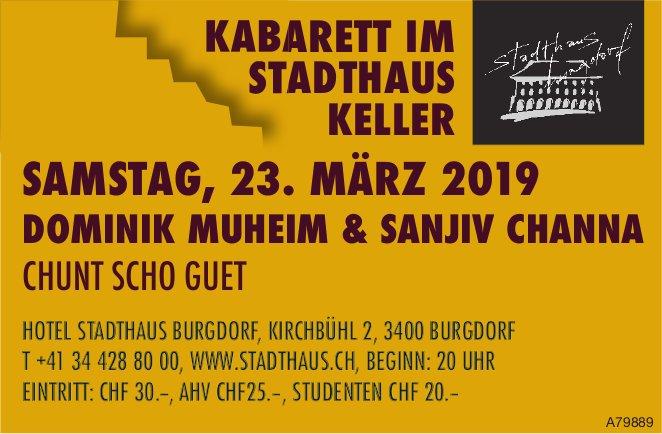 """KABARETT IM STADTHAUS KELLER: DOMINIK MUHEIM & SANJIV CHANNA, """"CHUNT SCHO GUET"""", 23. MÄRZ"""