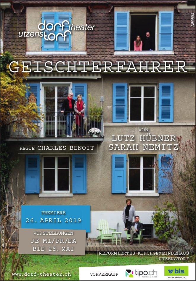 """DORFTHEATER UTZENSTORF - """"GEISCHTERFAHRER"""" AB 26. APRIL BIS 25. MAI"""