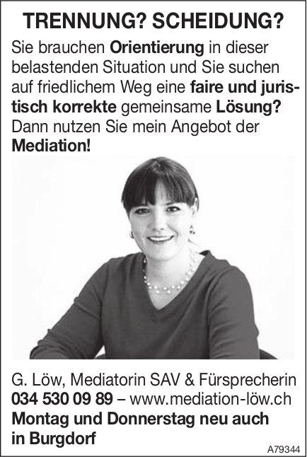 G. Löw, Mediatorin SAV & Fürsprecherin - TRENNUNG? SCHEIDUNG? Sie nutzen mein Angebot der Mediation!