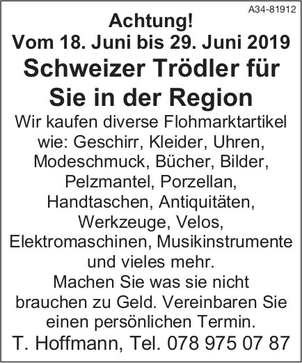 Achtung! Vom 18. Juni bis 29. Juni 2019 Schweizer Trödler für Sie in der Region