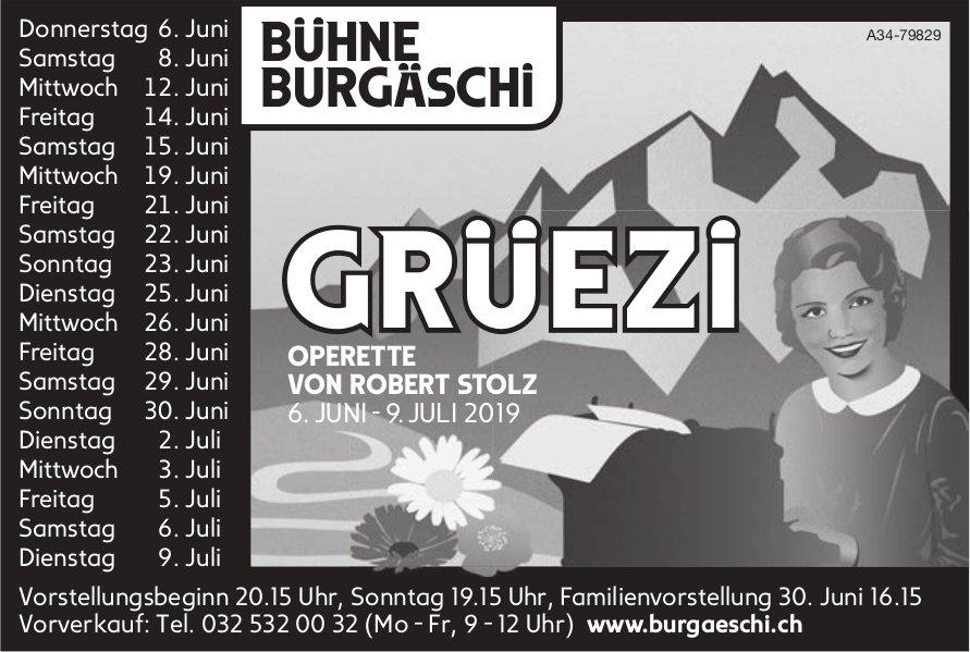 BÜHNE BURGÄSCHI - GRÜEZI, OPERETTE VON ROBERT STOLZ, 6. JUNI-9. JULI