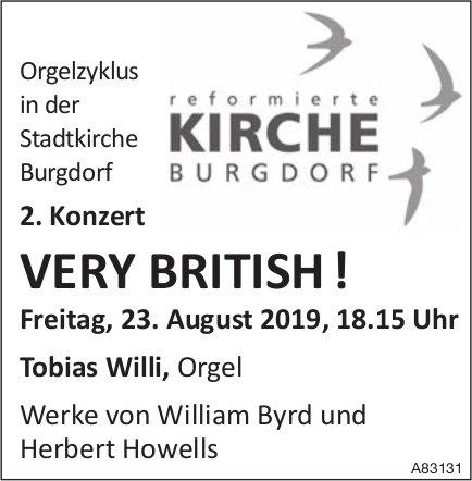 Orgel zyklus in der Stadtkirche Burgdorf 2. Konzert: VERY BRITISH ! am 23. August