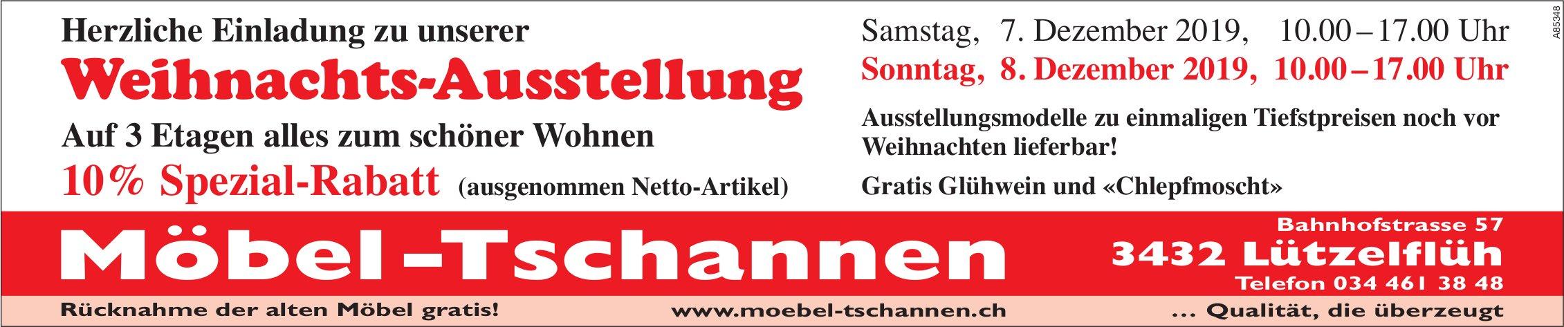 Möbel -Tschannen - Herzliche Einladung zu unserer Weihnachts-Ausstellung, 7. + 8. Dezember