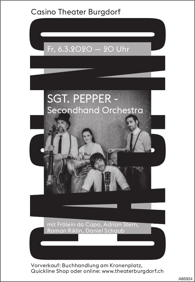 Casino Theater Burgdorf - SGT. PEPPER, Secondhand Orchestra, 6. März