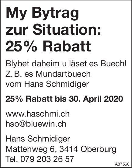 My Bytrag zur Situation: 25% Rabatt bis 30. April, Hans Schmidiger, Oberburg