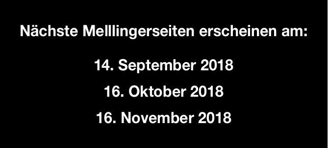 Nächste Mellingerseiten erscheinen am: 14. Sept. / 16. Okt. / 16. Nov.