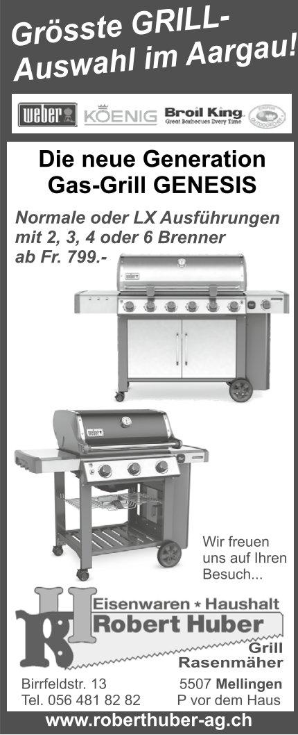 Grösste GRILL-Auswahl im Aargau! Robert Huber AG