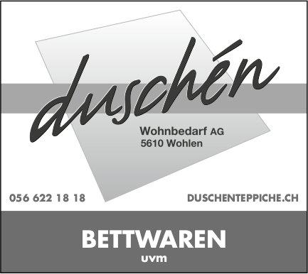 Bettwaren uvm, Wohnbedaf Duschén AG