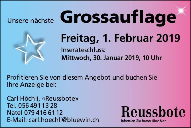 Unsere nächste Grossauflage: 1. Feb., Reussbote