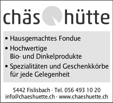 Hausgemachte Fondue, Chäshütte