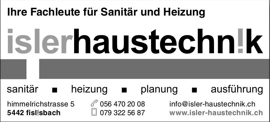 Ihre Fachleute für Sanitär und Heizung, Isler Haustechnik GmbH