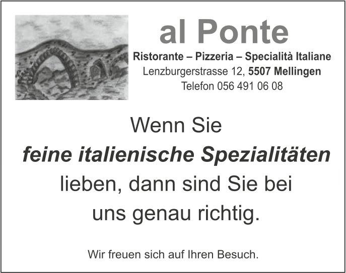 al Ponte - Wenn Sie feine italienische Spezialitäten lieben, dann sind Sie bei uns genau richtig.