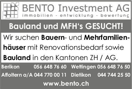 BENTO Investment AG - Bauland und MFH's GESUCHT!
