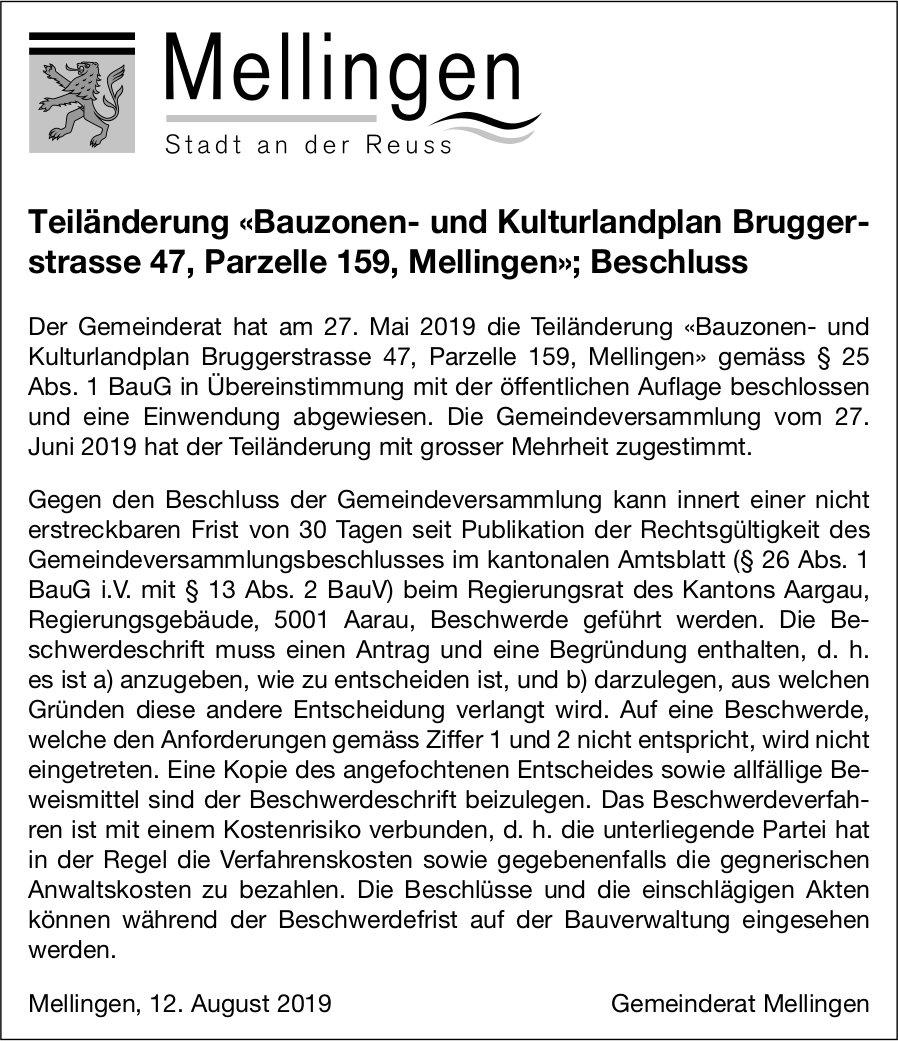 Mellingen - Teiländerung «Bauzonen- & Kulturlandplan Bruggerstr. 47, P. 159, Mellingen»; Beschluss