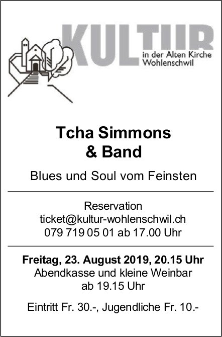 KULTUR in der Alten Kirche Wohlenschwil - Tcha Simmons & Band am 23. August