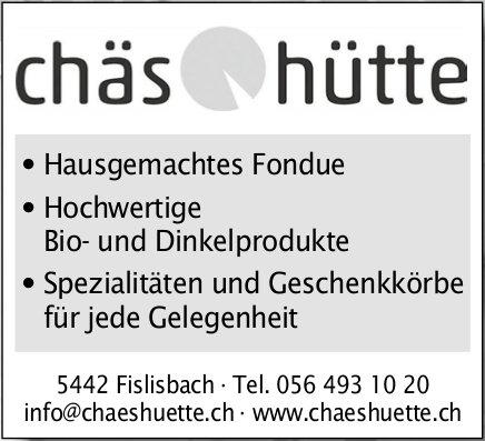Chäs Hütte - Hausgemachtes Fondue, Spezialitäten und Geschenkkörbe für jede Gelegenheit