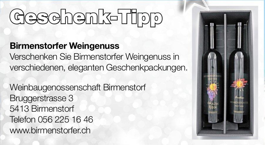 Birmenstorfer Weingenuss - Geschenk-Tipp