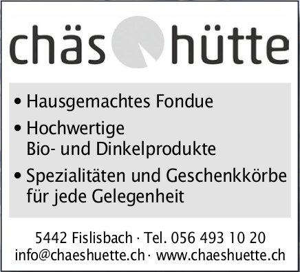 Chäs Hütte - Hausgemachtes Fondue, Spezialitäten und Geschenkkörbe für jede Gelegenheit uvm.