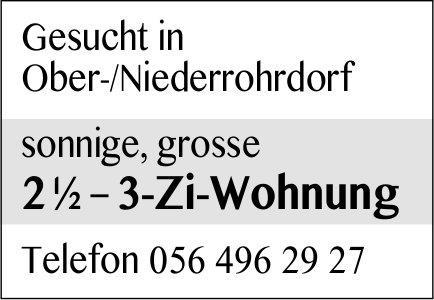 Sonnige, grosse 2 ½ – 3-Zi-Wohnung in Ober-/Niederrohrdorf gesucht