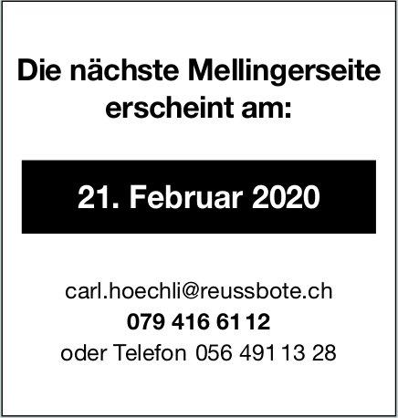 Reussbote - Die nächste Mellingerseite erscheint am 21. Februar 2020