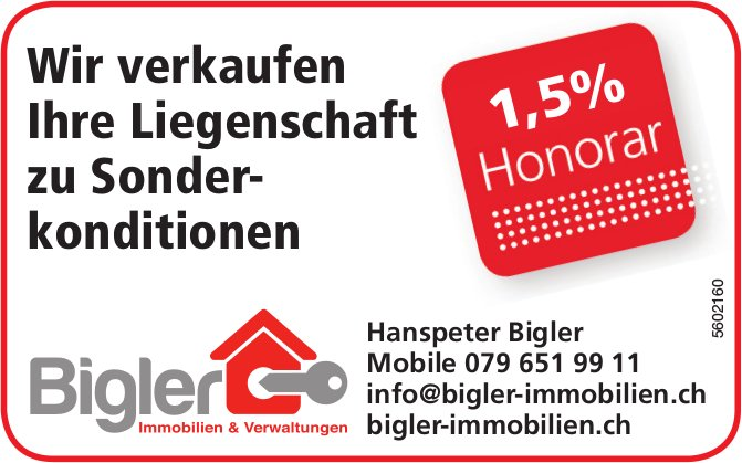 Hanspeter Bigler - Wir verkaufen Ihre Liegenschaft zu Sonderkonditionen