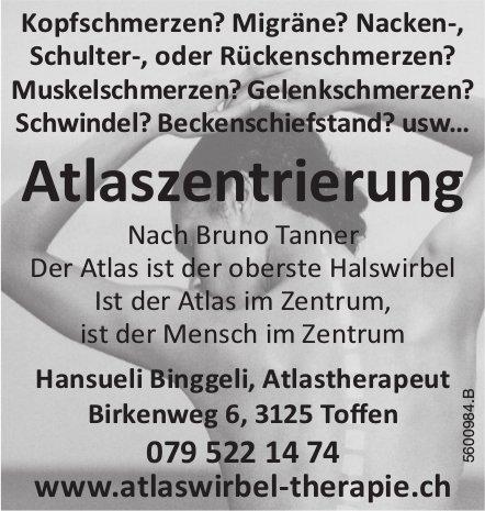 Atlaszentrierung Nach Bruno Tanner - Hansueli Binggeli, Atlastherapeut