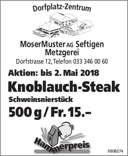 MoserMuster AG Metzgerei, Seftigen - Aktion: bis 2. Mai, Knoblauch-Steak 500 g / Fr.15.–