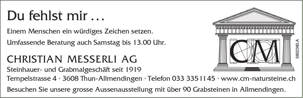 Christian Messerli AG, Thun-Allmendingen - Du fehlst mir...