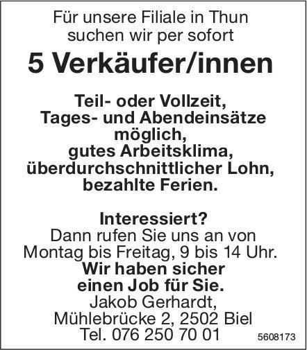 5 Verkäufer/innen, Jakob Gerhardt, Filiale Thun, gesucht