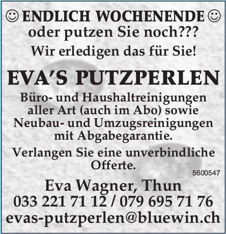 Eva's Putzperlen - Endlich Wochenende oder putzen Sie noch? Wir erledigen das für Sie!