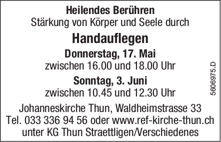 Heilendes Berühren - Handauflegen am 17. Mai + 3. Juni