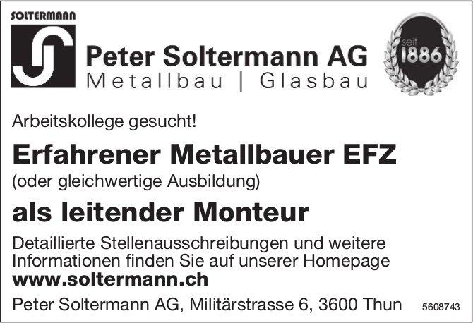 Erfahrener Metallbauer EFZ, Peter Soltermann AG, Thun, gesucht
