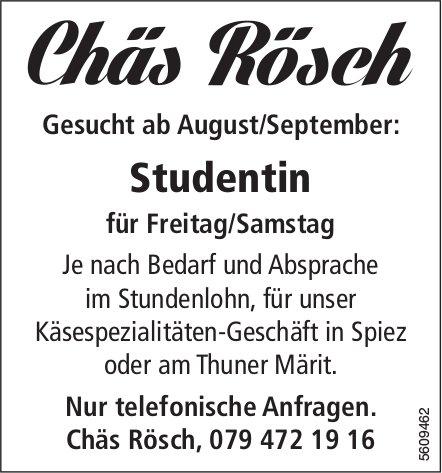 Studentin, Chäs Rösch, Spiez/Thun, gesucht