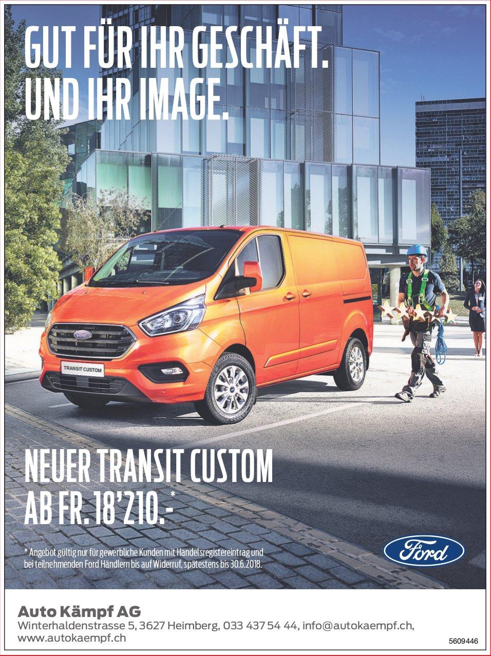 Auto Kämpf AG - Neuer Ford Transit Custom. Gut für Ihr Geschäft. Und Ihr Image.