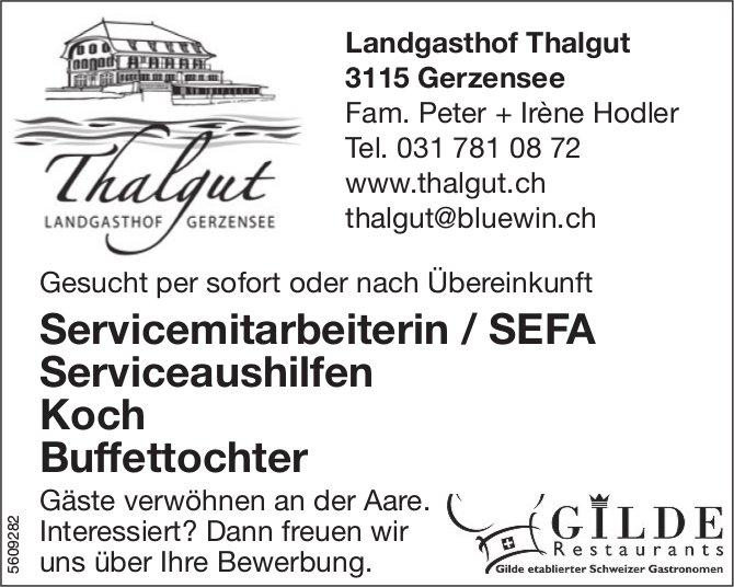 Servicemitarbeiterin / SEFA, Serviceaushilfen, Koch & Buffettochter, Landgasthof Thalgut, Gerzensee,