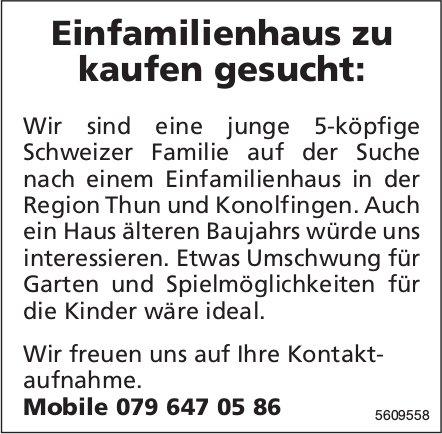 Einfamilienhaus Region Thun und Konolfingen zu kaufen gesucht
