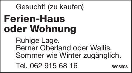 Ferien-Haus oder Wohnung, Berner Oberland oder Wallis, zu kaufen gesucht