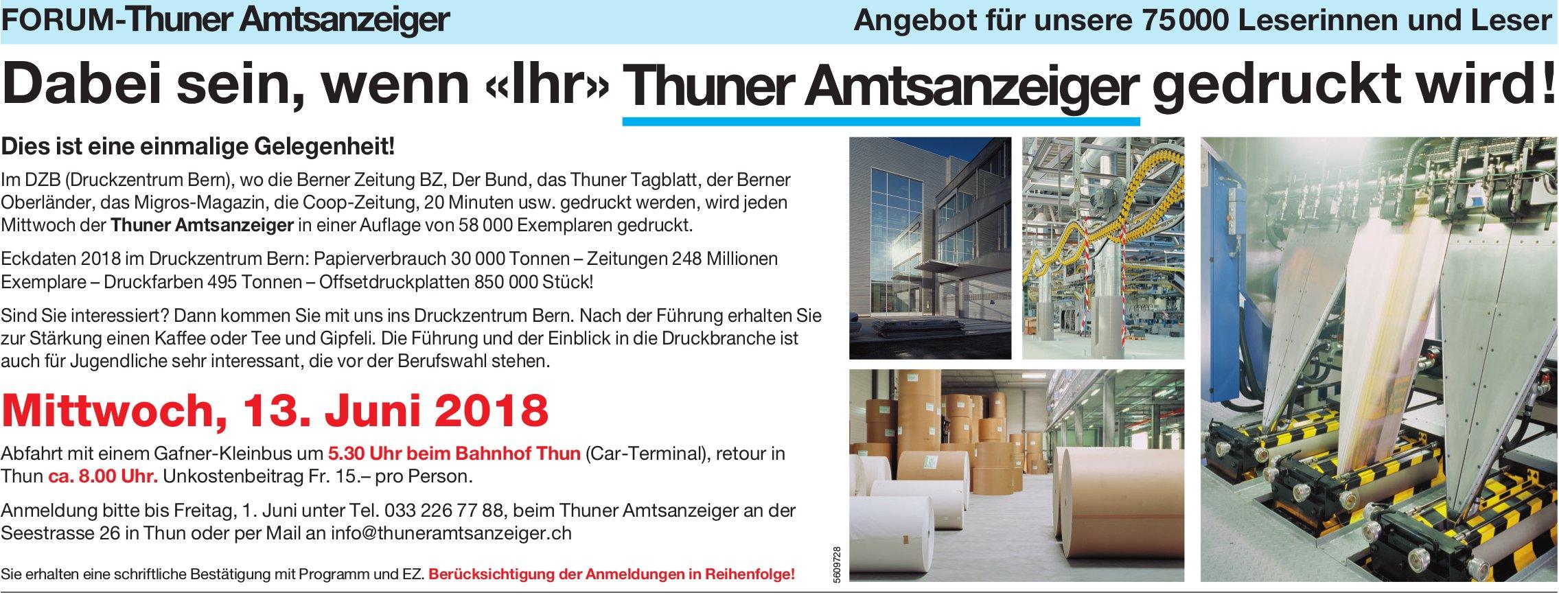 Forum-Thuner Amtsanzeiger - Dabei sein, wenn «Ihr» gedruckt wird! Am 13. Juni