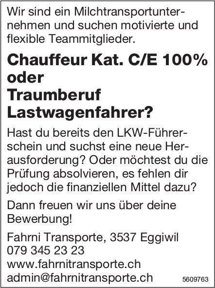 Chauffeur Kat. C/E oder Traumberuf Lastwagenfahrer, Fahrni Transporte, Eggiwil