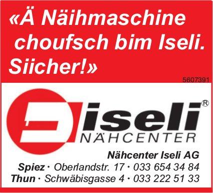 Nähcenter Iseli, Spiez & Thun - «Ä Näihmaschine choufsch bim Iseli. Siicher!»