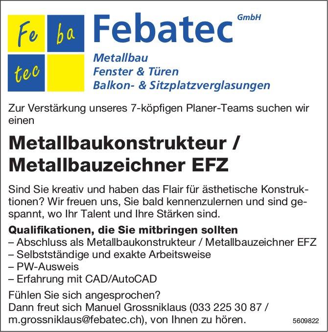 Metallbaukonstrukteur / Metallbauzeichner EFZ, Febatec GmbH, gesucht