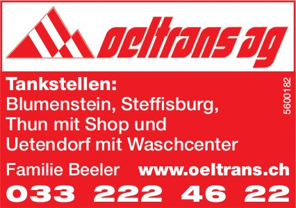 Oeltrans AG - Tankstellen: Blumenstein, Steffisburg, Thun mit Shop & Uetendorf mit Waschcenter
