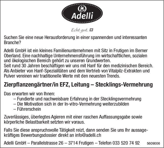 Zierpflanzengärtner/in EFZ, Leitung - Stecklings-Vermehrung, Adelli GmbH, Frutigen, gesucht