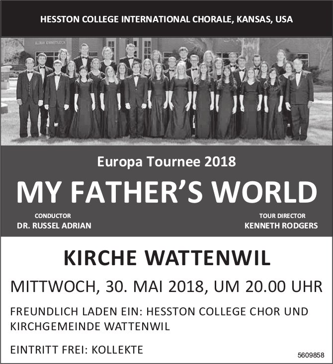 "HESSTON COLLEGE INTERNATIONAL CHORALE - EUROPA TOURNEE 18 "" MY FATHER'S WORLD"" AM 30. MAI"
