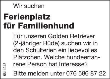 Ferienplatz für Familienhund gesucht